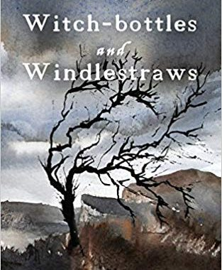 Witch-Bottles and Windlestraws
